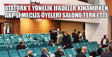 Atatürk'e yönelik ifadeler kınanırken, AKP'li meclis üyeleri salonu terk etti