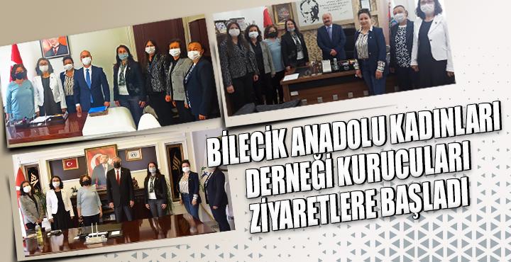 Bilecik Anadolu Kadınları Derneği kurucuları ziyaretlere başladılar