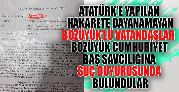Atatürk'e yapılan hakarete dayanamadılar Bozüyük Cumhuriyet baş savcılığına suç duyurusunda bulundular