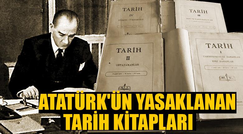 Atatürk'ün yasaklanan tarih kitapları
