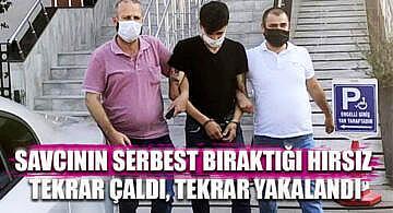 Savcının serbest bıraktığı hırsız tekrar çaldı, tekrar yakalandı