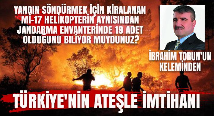Türkiye'nin ateşle imtihanı