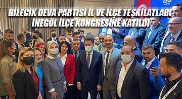 Bilecik Deva Partisi il ve ilçe teşkilatları İnegöl ilçe kongresine katıldı