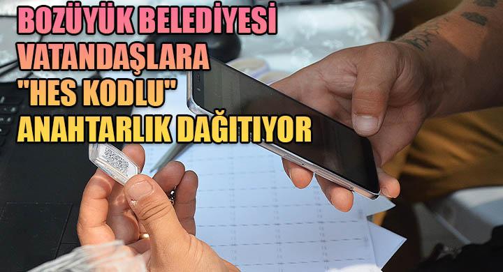 """Bozüyük Belediyesi vatandaşlara """"HES kodlu"""" anahtarlık dağıtıyor"""