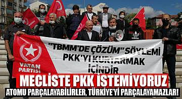 """""""TBMM'de çözüm"""" söylemi PKK'yı kurtarmak içindir !"""