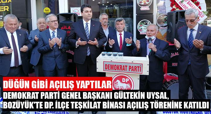 Demokrat Parti Genel Başkanı Gültekin Uysal, Bozüyük'te partisinin ilçe teşkilat binası açılış törenine katıldı