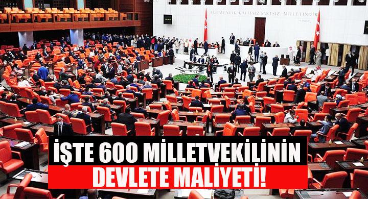İşte 600 Milletvekilinin Devlete Maliyeti!